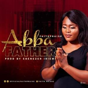 FaithPraise - Abba Father [Video]