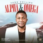 Jude Philips - Alpha & Omega [MP3, Video and Lyrics]