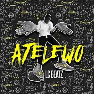 Download Atelewo By LC Beatz