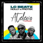 LC Beatz - Atelewo Remix Ft. Nolly & Protek Illasheva