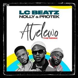 LC Beatz - Atelewo Remix Ft. Nolly & Protek Illasheva