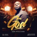 Jide Williams - Big God [MP3 and Lyrics]