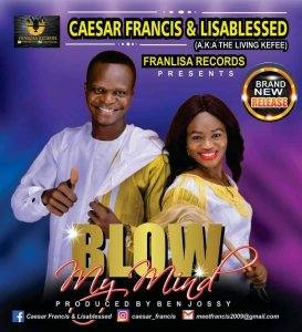 Caesar Francis & Lisablessed - Blow My Mind [MP3 and Video]
