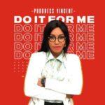 Progress Vincent - Do It For Me [MP3 and Lyrics]