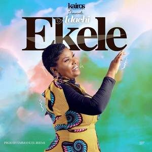 Adachi - Ekele [MP3 and Video]