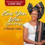 Pastor Sarah Odu (Ajokejesu) - Emi Yen Wen (Ijebu Version)