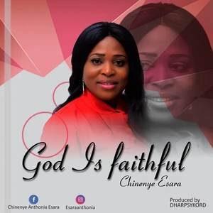 Chinenye Esara - God Is Faithful [MP3 and Lyrics]