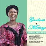 Funmi Owojori - Goodness and Mercy [MP3 and Lyrics]