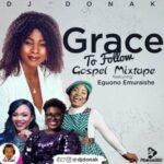 DJ Donak - Grace To Follow Gospel Mix [MP3 Download]