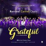 CGMi Revival Center Choir - Grateful [MP3 and Lyrics]