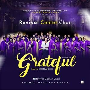 CGMi Revival Center Choir - Grateful [MP3 and Lyrics]