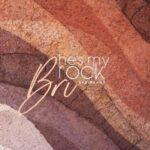 Bri Babineaux - He's My Rock [MP3, Video and Lyrics]