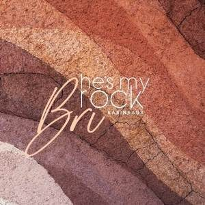 Bri Babineaux - He's My Rock [MP3, Video and Lyrics]