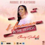 Charity Ginikachi - Hosanna In The Highest [MP3 and Lyrics]