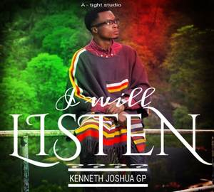 Kenneth Joshua GP - I Will Listen [MP3 and Lyrics]