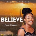 Favour Olugunwa - If You Believe [MP3 and Lyrics]