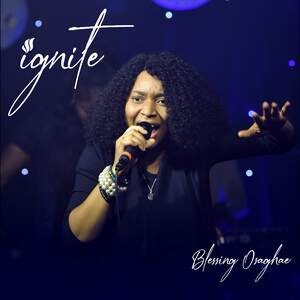 Blessing Osaghae - Ignite [MP3, Video and Lyrics]