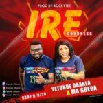 Yetunde Obanla - Ire (Goodness) Ft. Mr Gbera [MP3 Download]