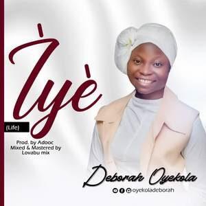 Download IYE By Deborah Oyekola