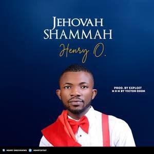 Henry O - Jehovah Shammah [MP3 and Video]
