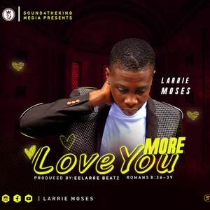 Larrie Moses - Love You More [MP3 Download]