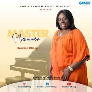 Roseline Effiong - Master Planner [MP3 and Lyrics]