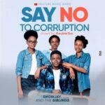 Snowjay and The Siblings - Say No to Corruption [MP3, Video and Lyrics]