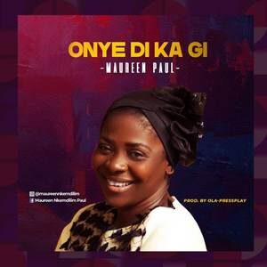Download Onye Di Ka By Maureen Paul