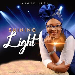 Pastor Sarah Odu (Ajokejesu) - Shining Light [MP3 Download]