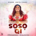Evang. Anita Chuks - Soso Gi [MP3 and Video]