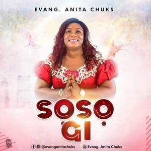 Evang. Anita Chuks - Soso Gi [MP3 and Video]