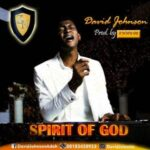 David Johnson - Spirit of God [MP3 and Lyrics]