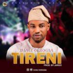 Kunle Derogba - Tireni [MP3 Download]