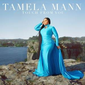 Tamela Mann - Touch From You [MP3, Video and Lyrics]