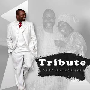 Download and Stream Tribute Album By Dare Akinsanya