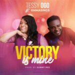 Tessy Ogo - Victory is Mine Ft. Emmasings [MP3 and Video]