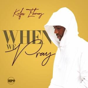 Kufre Ebong - When We Pray [MP3 and Lyrics]