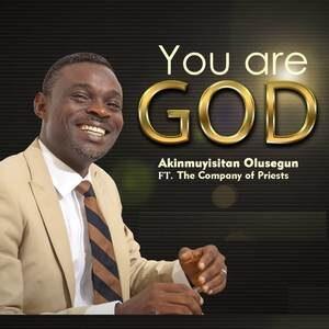 Akinmuyisitan Olusegun - You Are God [MP3 Download]
