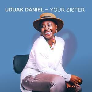 Uduak Daniel - Your Sister [MP3 Download]