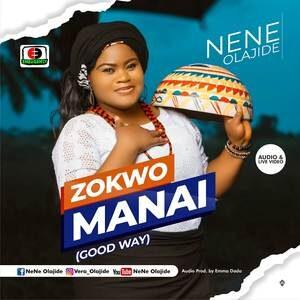 Nene Olajide - Zokwo Manai [MP3, Video and Lyrics]