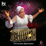 Sister Chy - A Country Called Jehovah [MP3 Download]