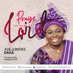Adejumoke Dada - Alagbada Ina [MP3 and Lyrics]