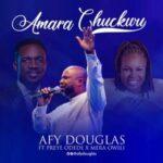 Afy Douglas - Amara Chukwu (Reprise) Ft. Preye Odede & Mera