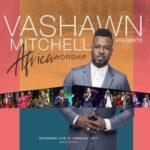 VaShawn Mitchell - Amen Ft. Ntokozo Mbambo & Joe Mettle
