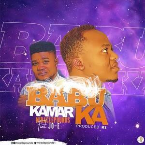Miraclepounds - Babu Kamar Ka Ft. Jo-E [MP3 Download]