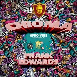 Download Chioma (Afro Vibe) By Frank Edwards