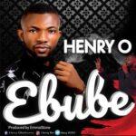 Henry O - Ebube [MP3 Download]