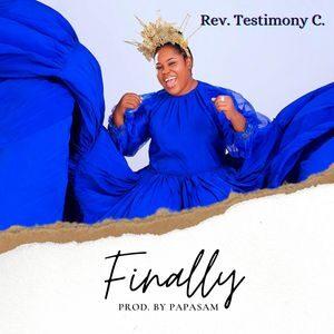 Rev Testimony C - Finally [MP3 and Lyrics]
