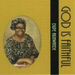 Dupe Akinwande - God Is Faithful [MP3 and Video]