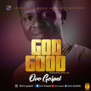 Download God is Good By Ovo Gospel